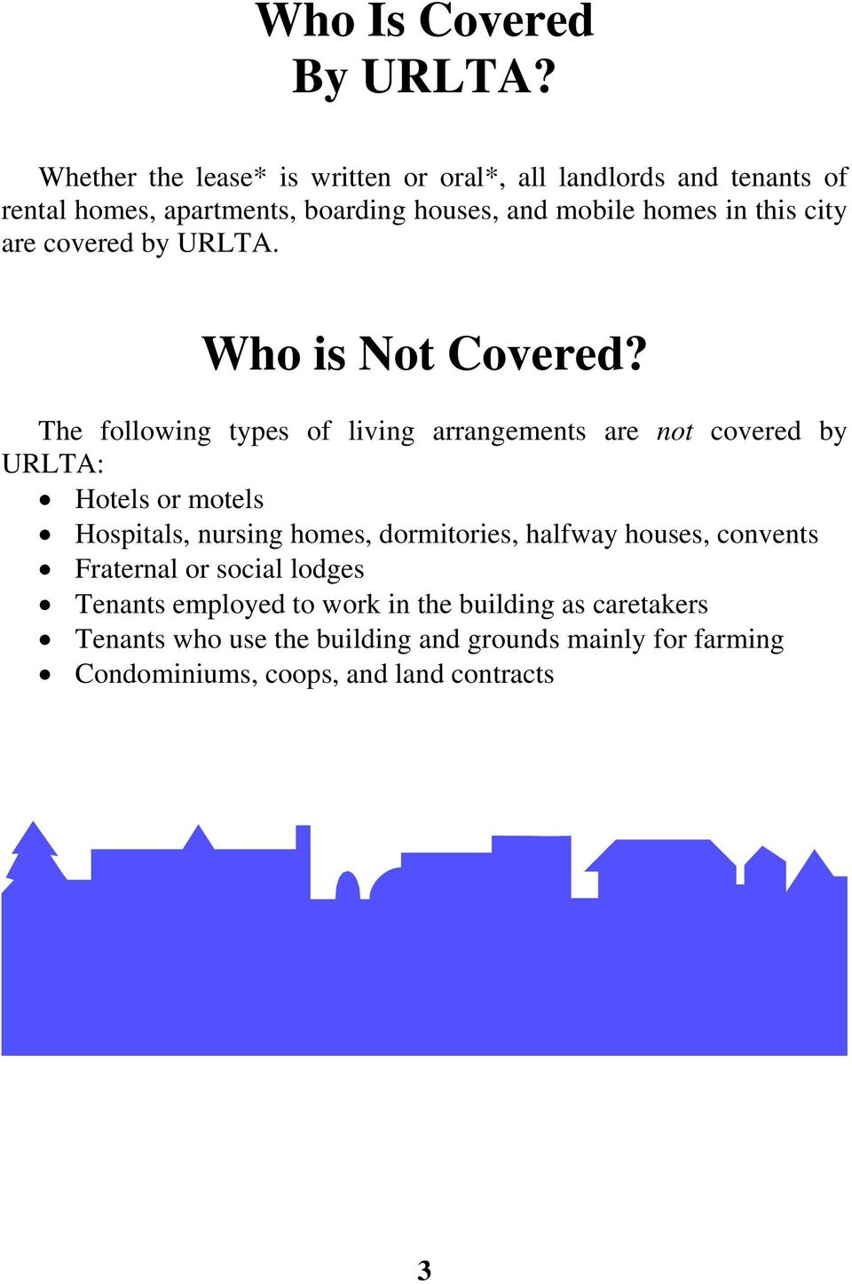 this city are covered by URLTA. Who is Not Covered?