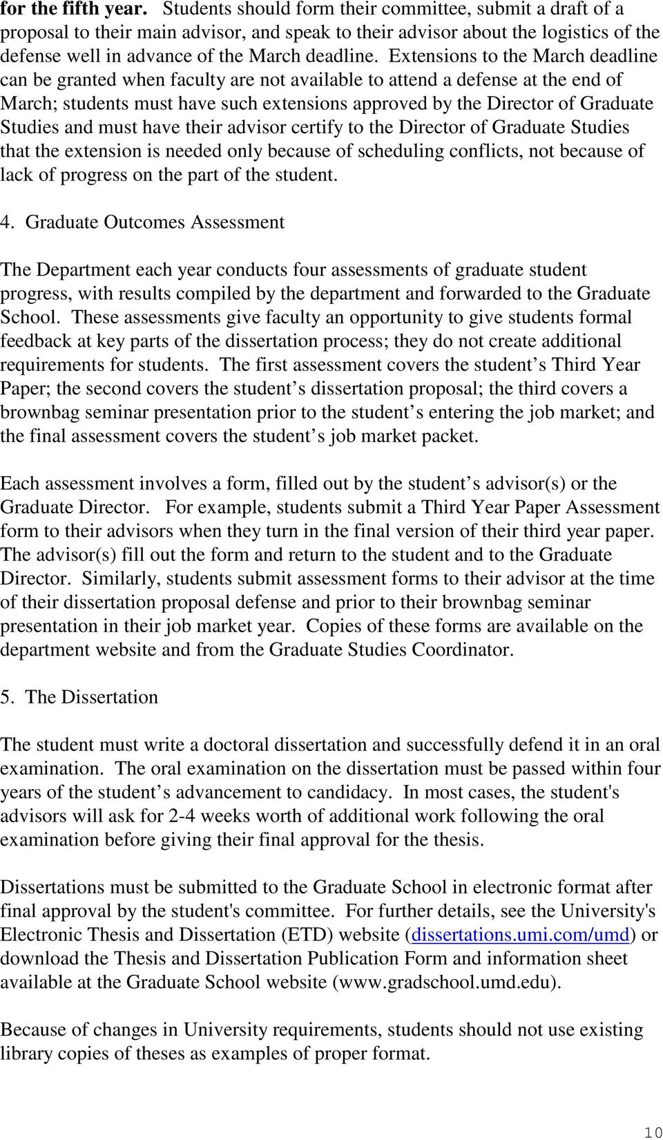 Extensions to the March deadline can be granted when faculty are not available to attend a defense at the end of March; students must have such extensions approved by the Director of Graduate Studies