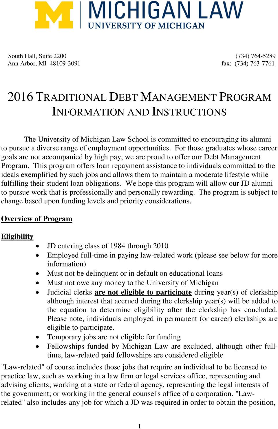 For those graduates whose career goals are not accompanied by high pay, we are proud to offer our Debt Management Program.