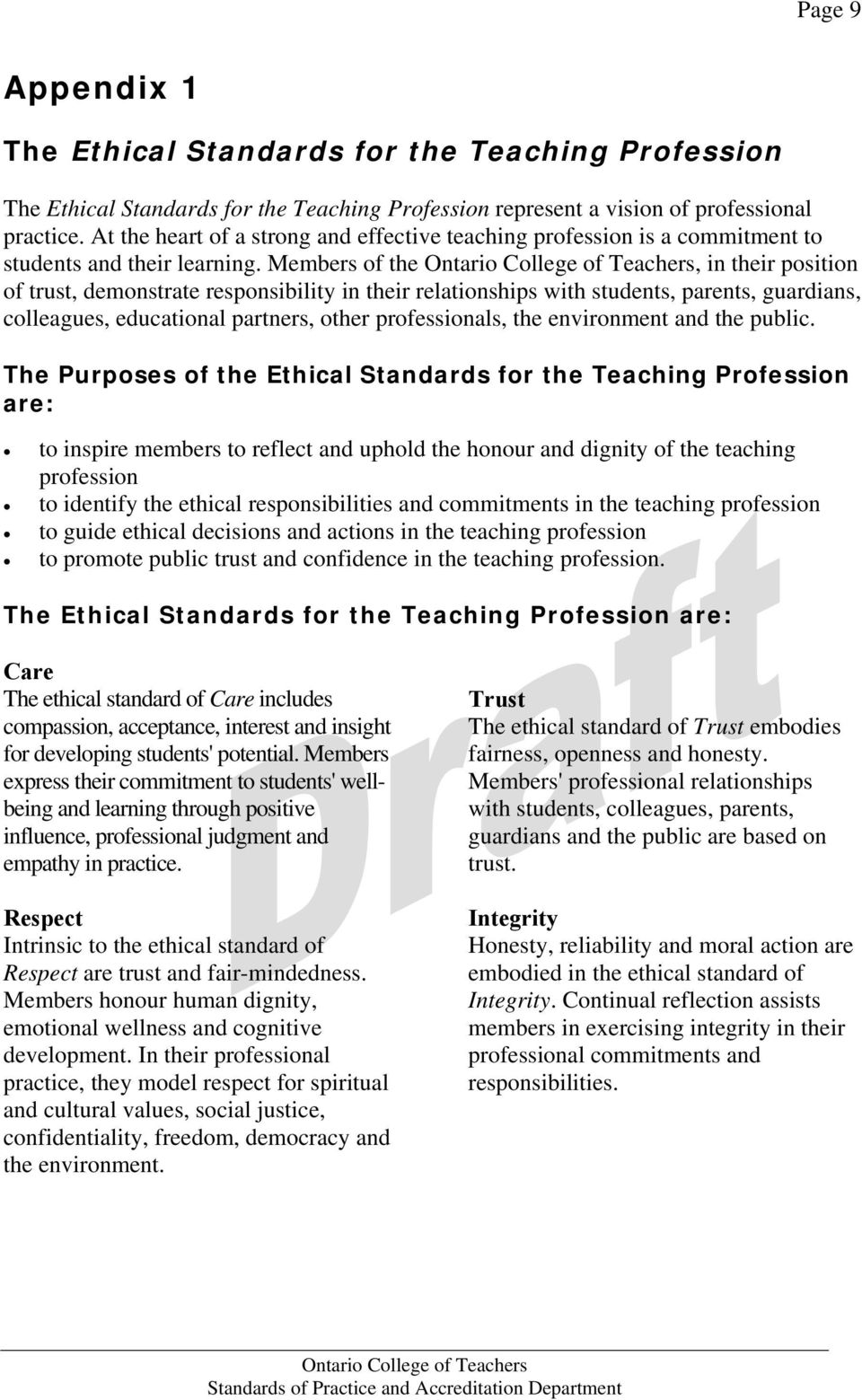 Members of the, in their position of trust, demonstrate responsibility in their relationships with students, parents, guardians, colleagues, educational partners, other professionals, the environment