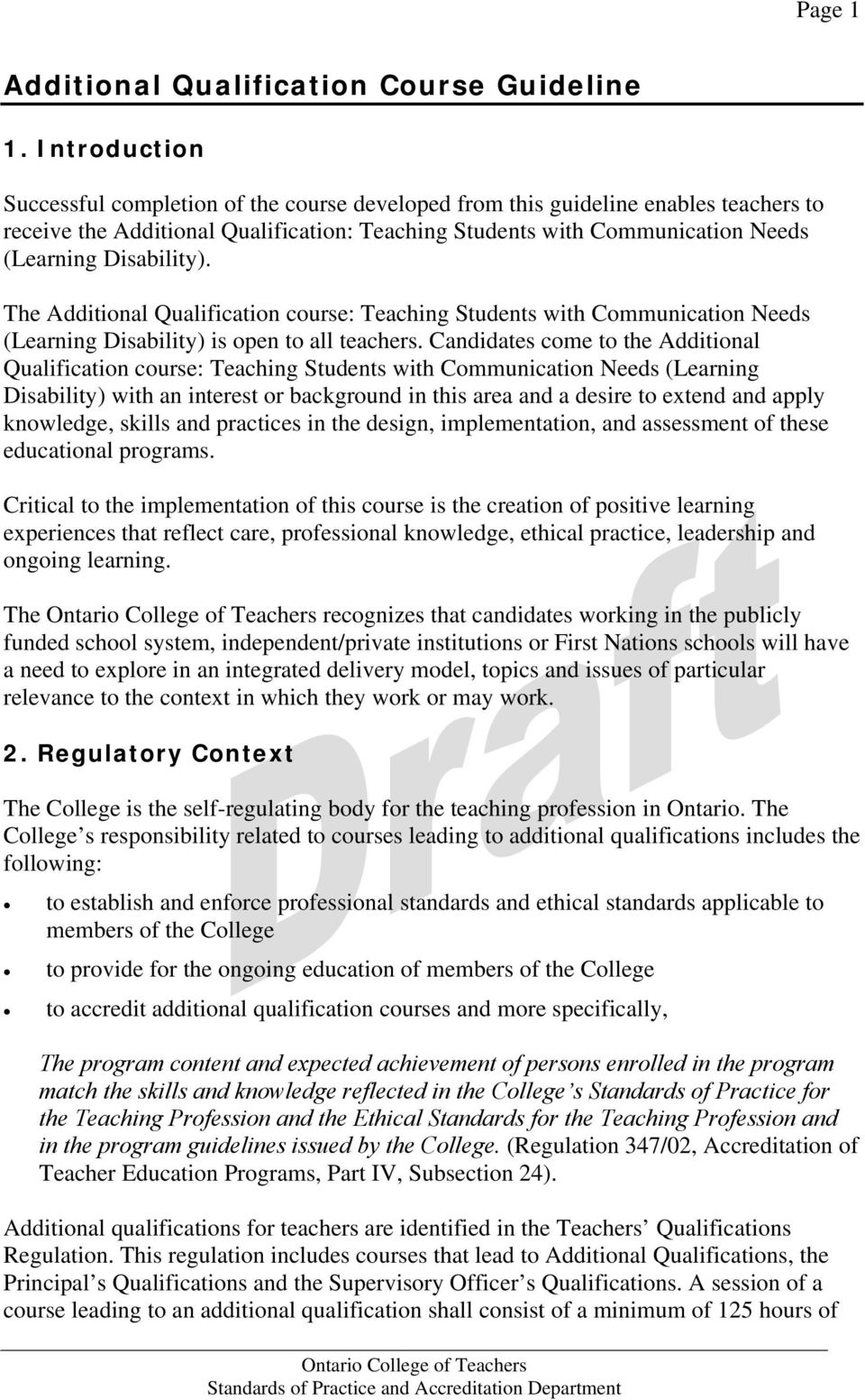 Disability). The Additional Qualification course: Teaching Students with Communication Needs (Learning Disability) is open to all teachers.