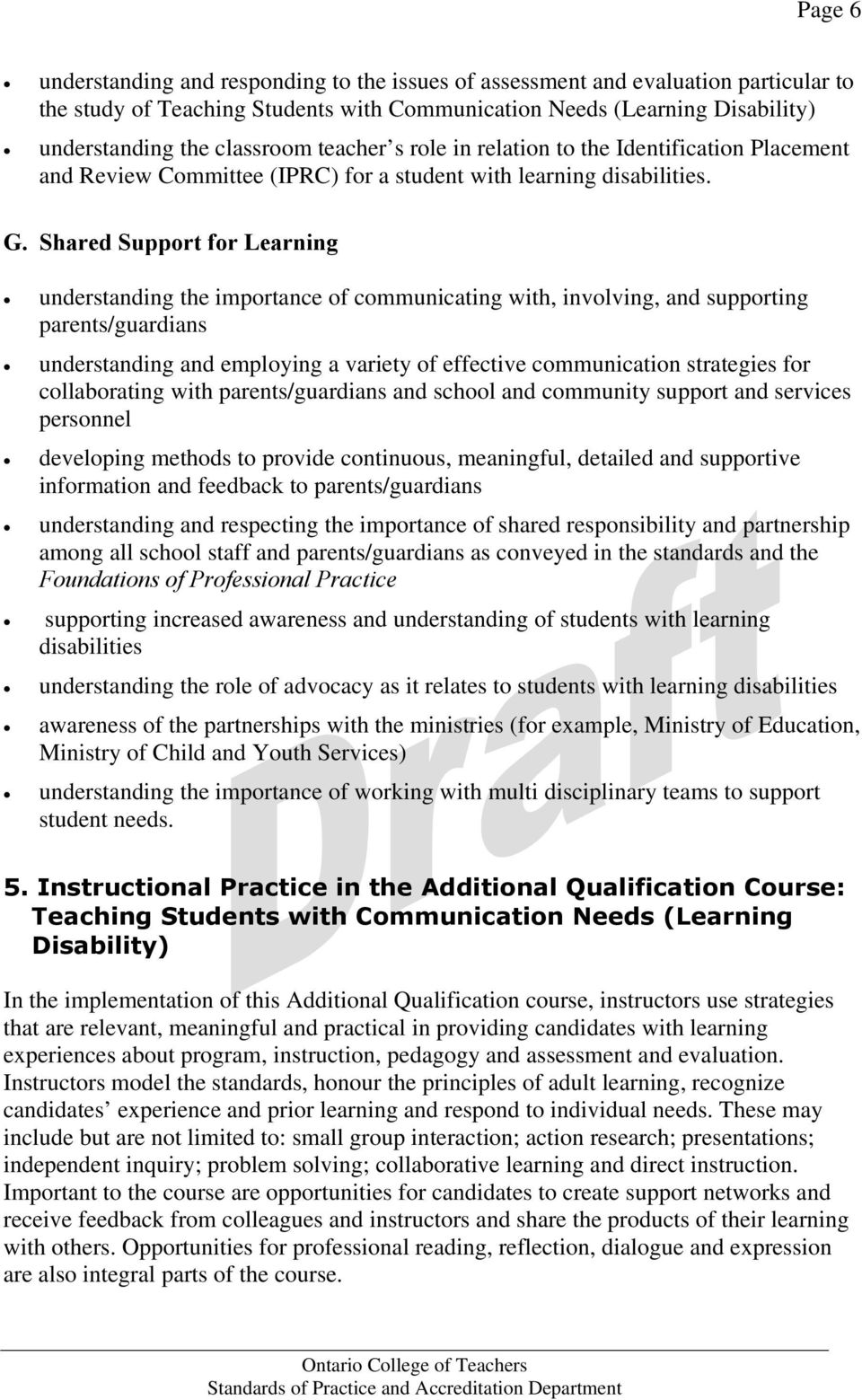 Shared Support for Learning understanding the importance of communicating with, involving, and supporting parents/guardians understanding and employing a variety of effective communication strategies
