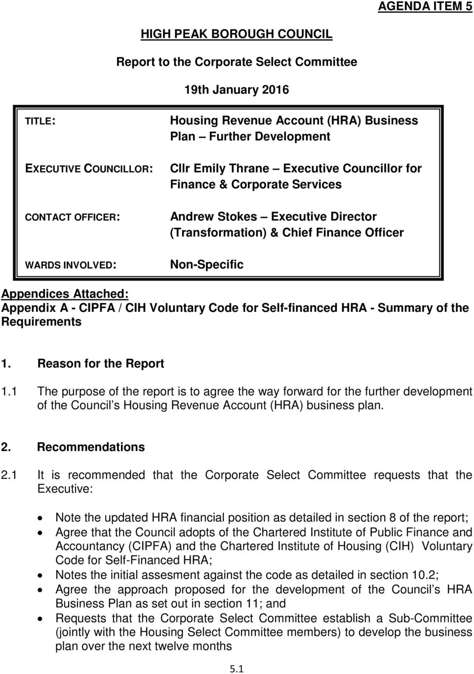 Attached: Appendix A - CIPFA / CIH Voluntary Code for Self-financed HRA - Summary of the Requirements 1. Reason for the Report 1.