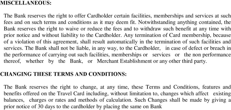 Any termination of Card membership, because of a violation of this agreement, shall result automatically in the termination of such facilities and services.