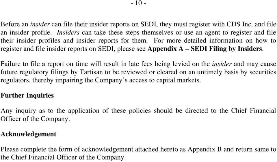 For more detailed information on how to register and file insider reports on SEDI, please see Appendix A SEDI Filing by Insiders.