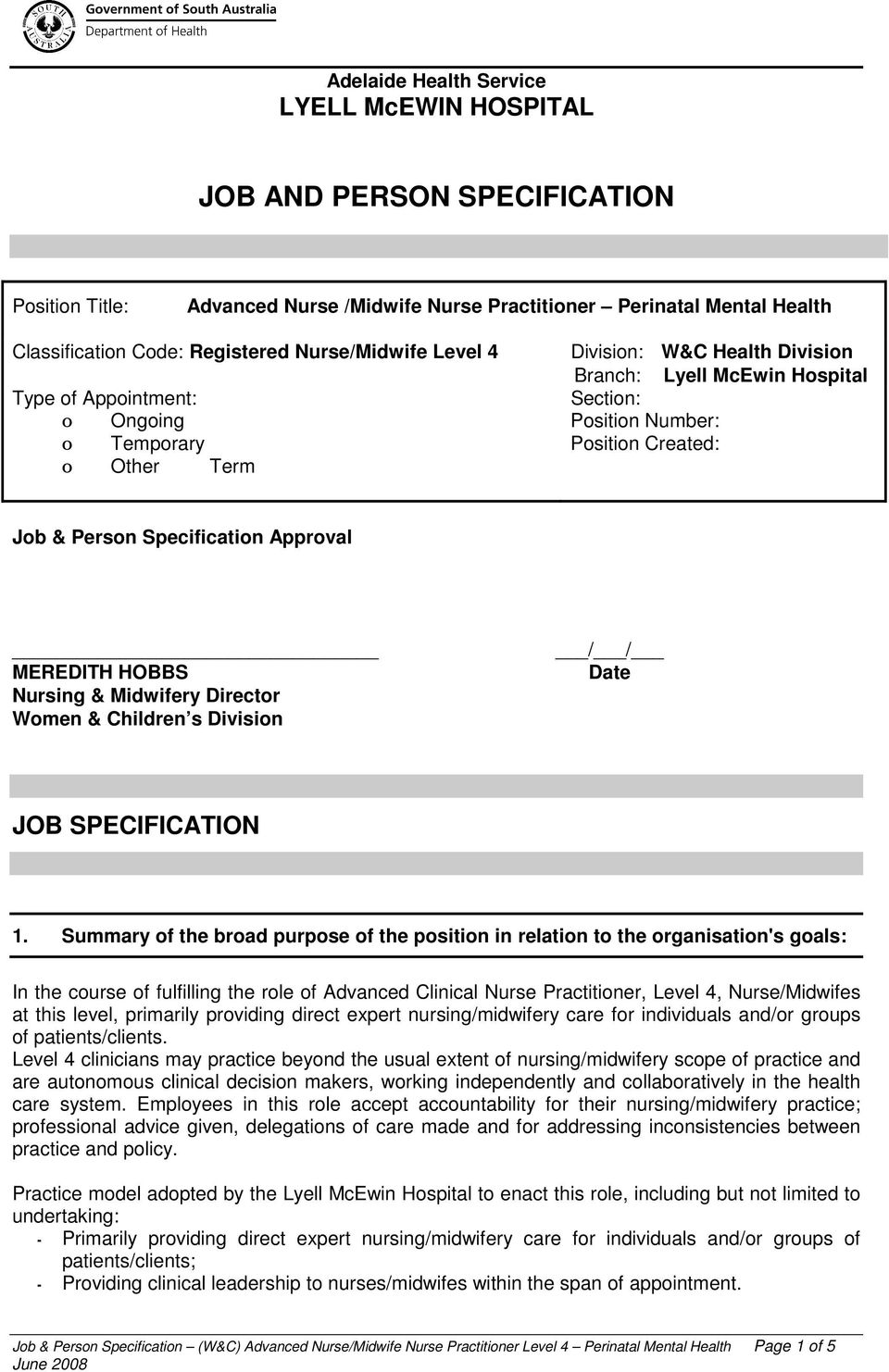 Specification Approval MEREDITH HOBBS Nursing & Midwifery Director Women & Children s Division / / Date JOB SPECIFICATION 1.