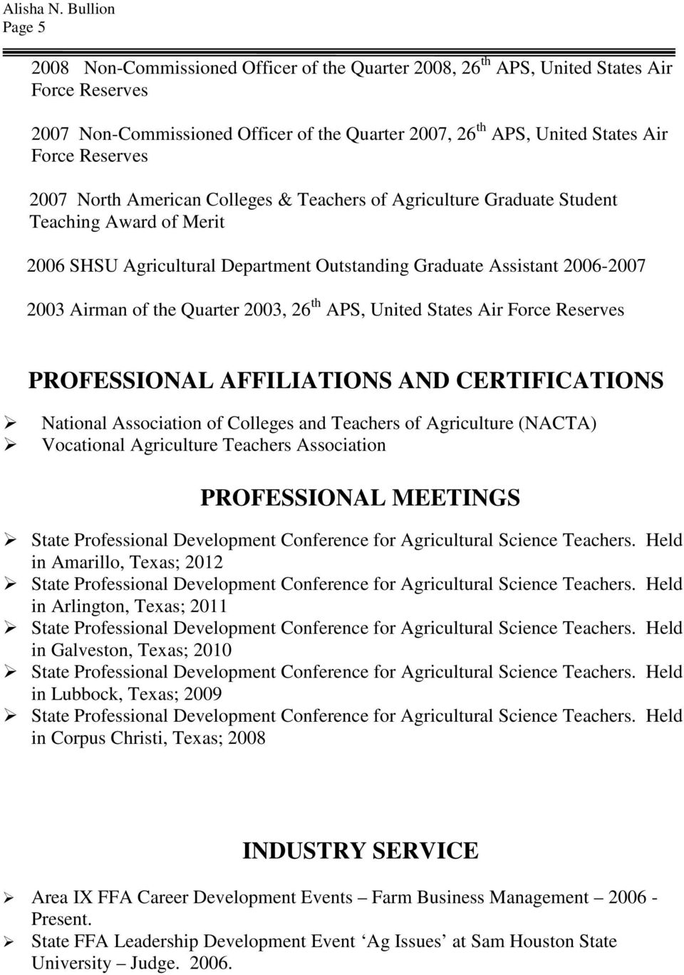 2003, 26 th APS, United States Air Force Reserves PROFESSIONAL AFFILIATIONS AND CERTIFICATIONS National Association of Colleges and Teachers of Agriculture (NACTA) Vocational Agriculture Teachers