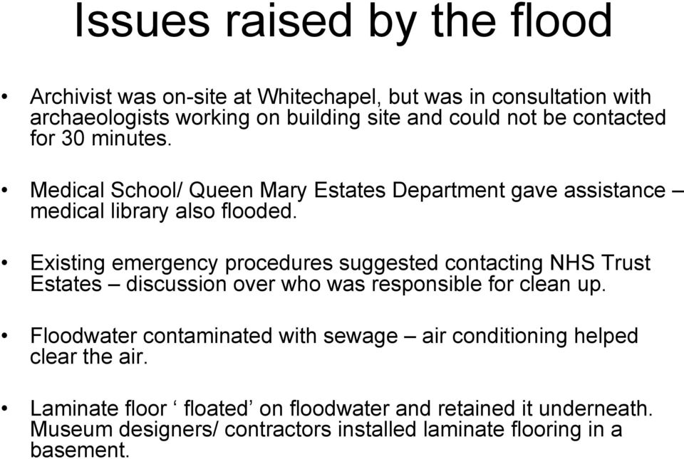 Existing emergency procedures suggested contacting NHS Trust Estates discussion over who was responsible for clean up.