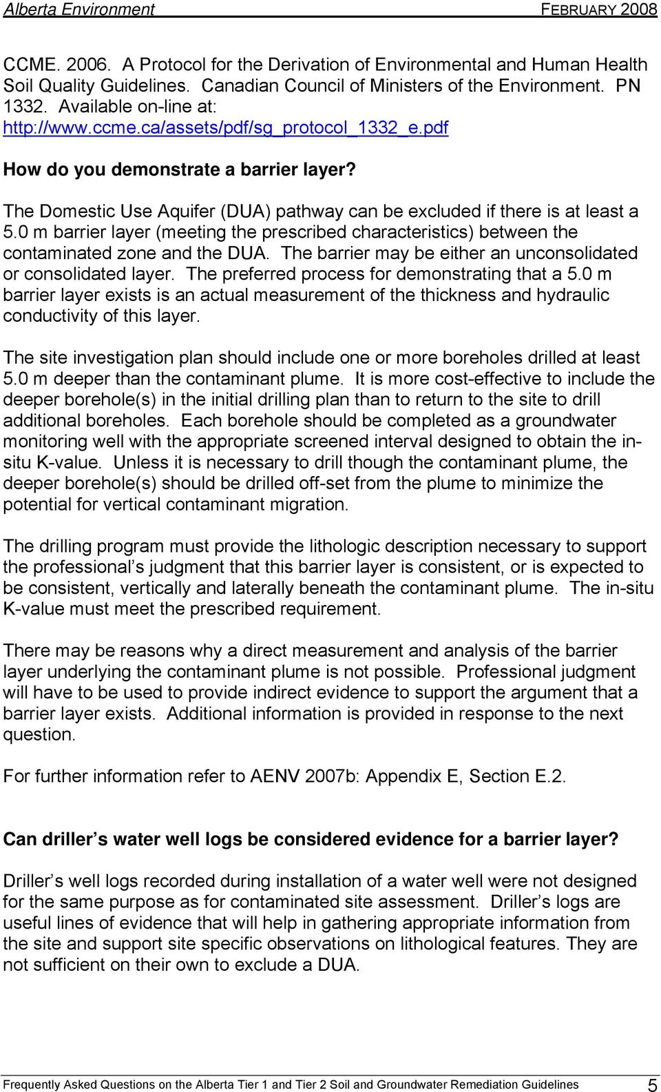 0 m barrier layer (meeting the prescribed characteristics) between the contaminated zone and the DUA. The barrier may be either an unconsolidated or consolidated layer.