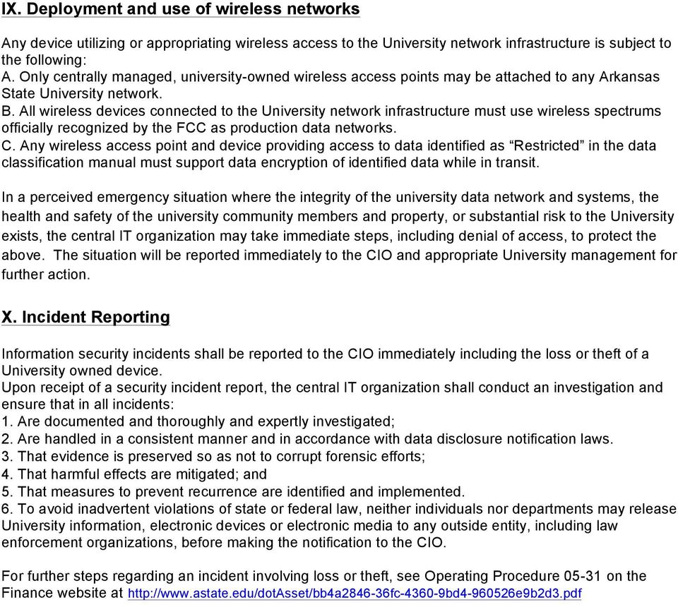 All wireless devices connected to the University network infrastructure must use wireless spectrums officially recognized by the FCC as production data networks. C.
