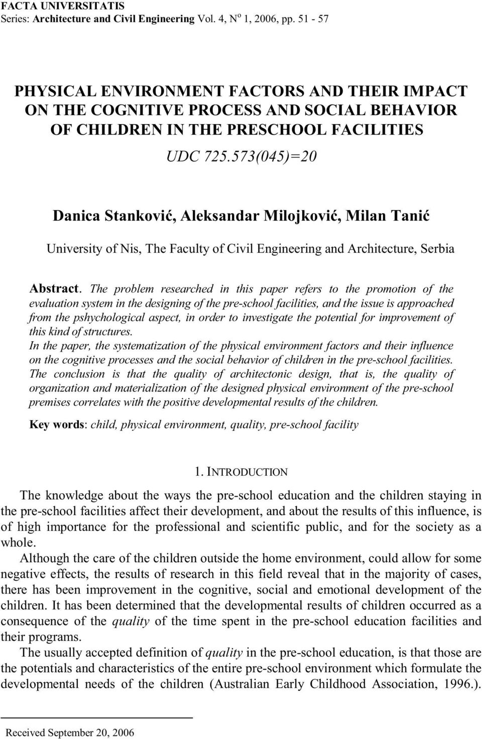 573(045)=20 Danica Stankovi, Aleksandar Milojkovi, Milan Tani University of Nis, The Faculty of Civil Engineering and Architecture, Serbia Abstract.