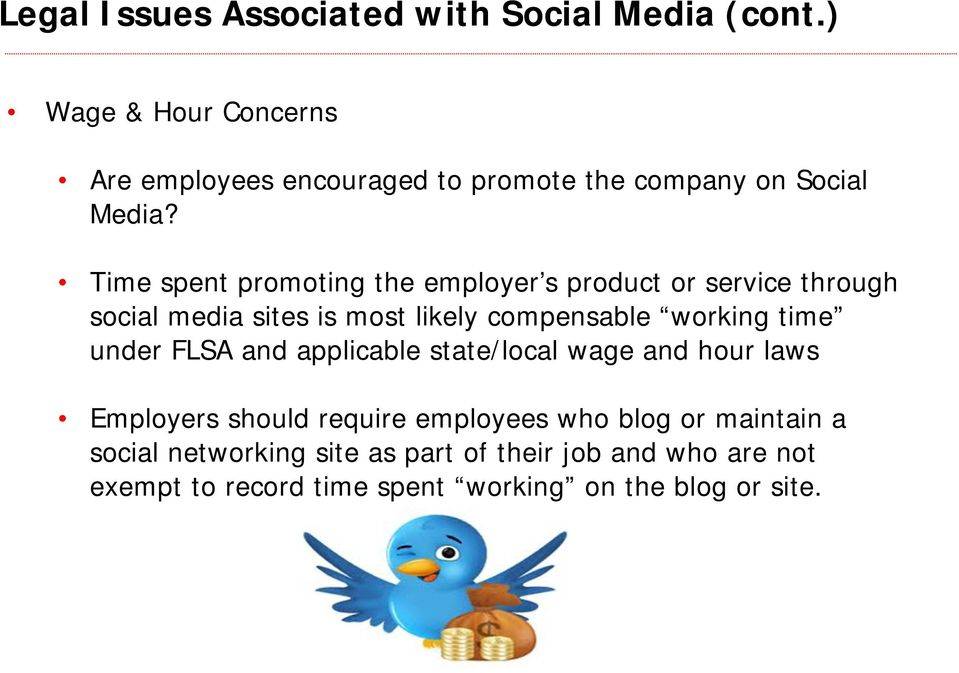 Time spent promoting the employer s product or service through social media sites is most likely compensable working time