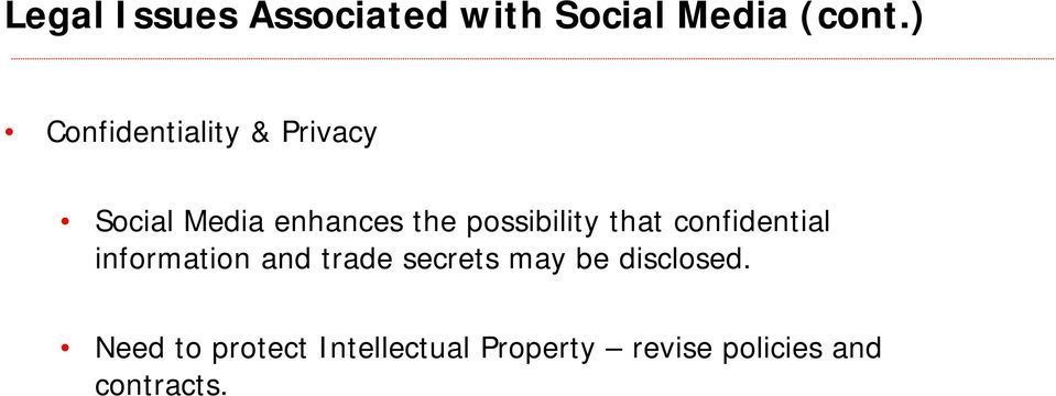 possibility that confidential information and trade secrets