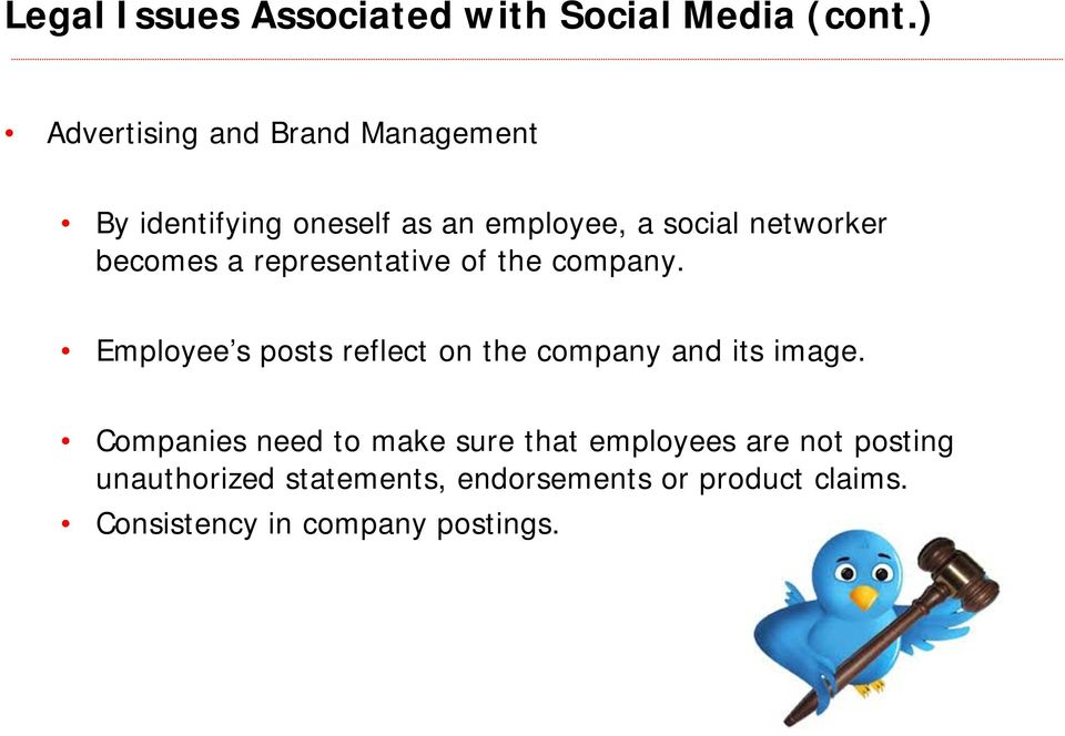 becomes a representative of the company. Employee s posts reflect on the company and its image.