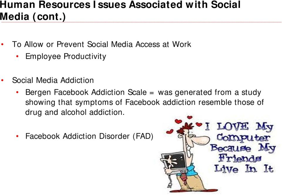 Addiction Bergen Facebook Addiction Scale = was generated from a study showing that