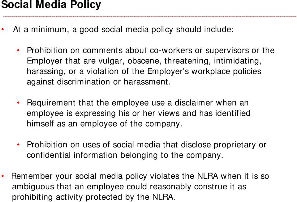 Requirement that the employee use a disclaimer when an employee is expressing his or her views and has identified himself as an employee of the company.
