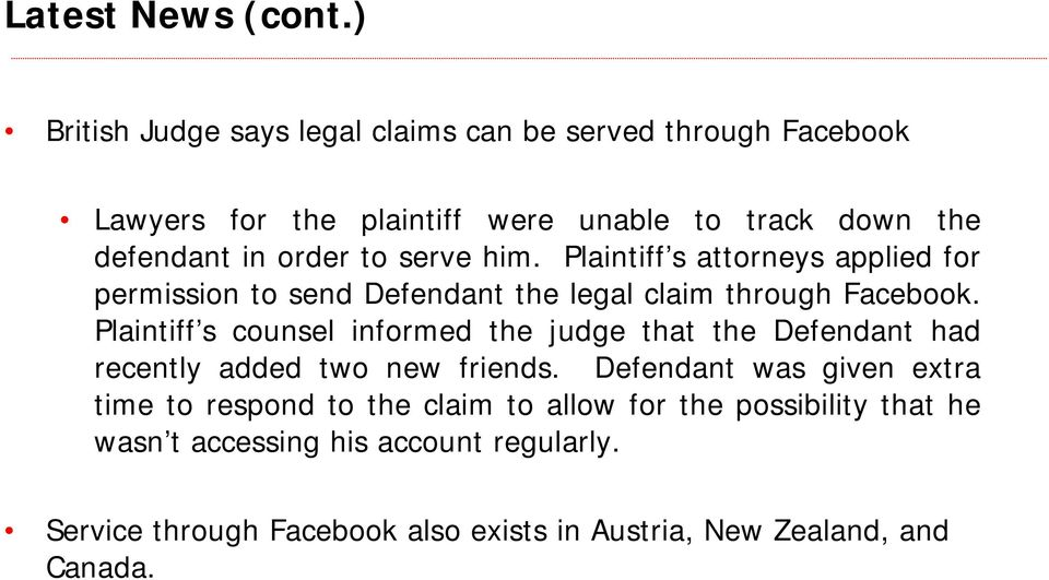 to serve him. Plaintiff s attorneys applied for permission to send Defendant the legal claim through Facebook.