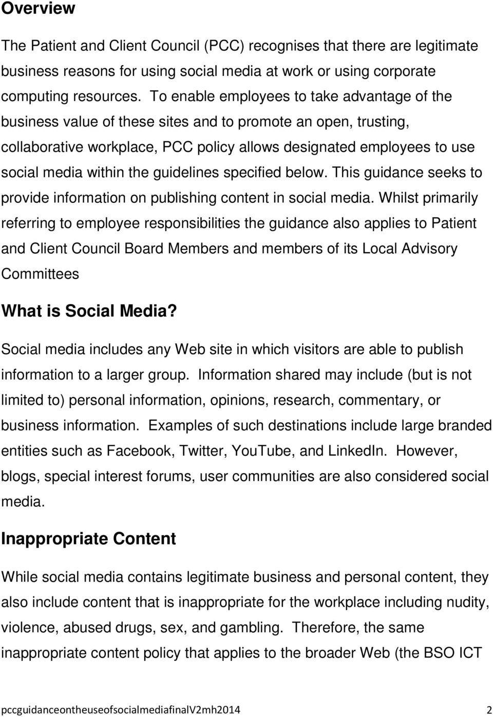the guidelines specified below. This guidance seeks to provide information on publishing content in social media.
