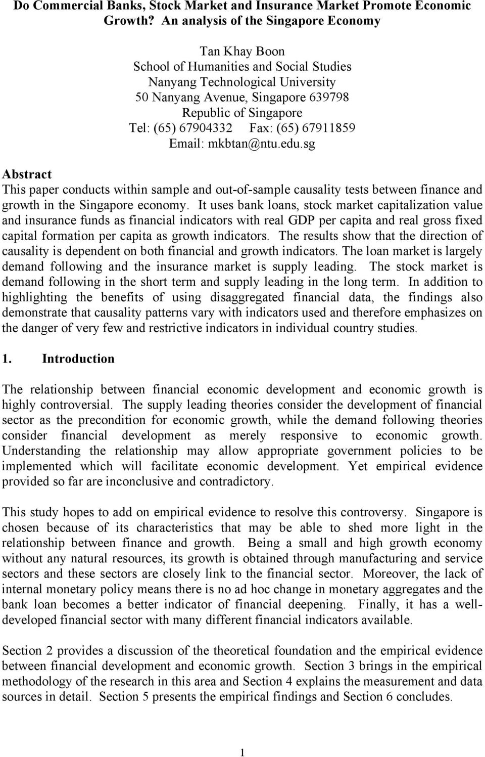 67904332 Fax: (65) 67911859 Email: mkbtan@ntu.edu.sg Abstract This paper conducts within sample and out-of-sample causality tests between finance and growth in the Singapore economy.