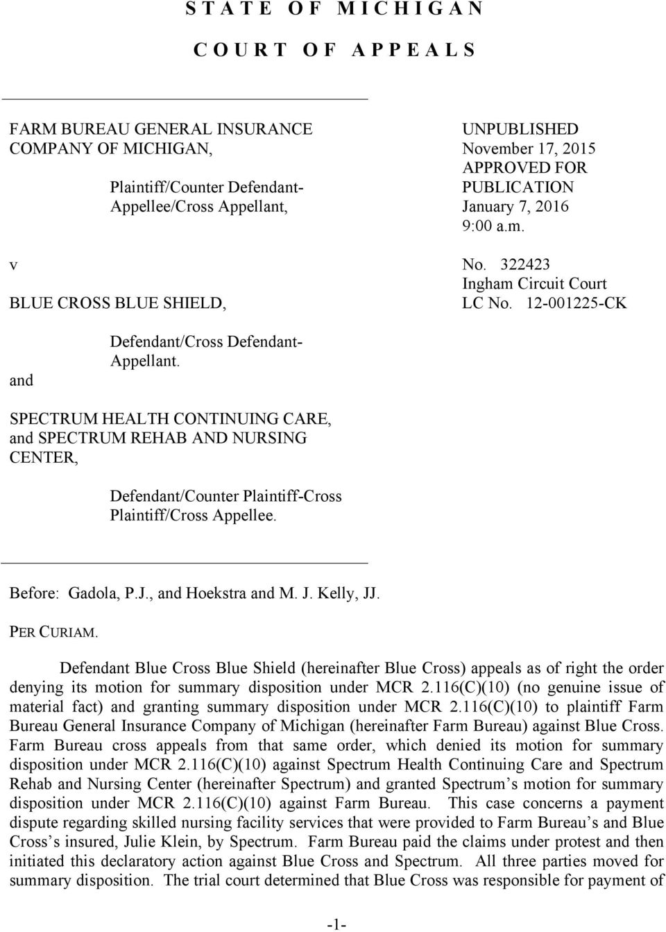 SPECTRUM HEALTH CONTINUING CARE, and SPECTRUM REHAB AND NURSING CENTER, Defendant/Counter Plaintiff-Cross Plaintiff/Cross Appellee. Before: Gadola, P.J., and Hoekstra and M. J. Kelly, JJ. PER CURIAM.