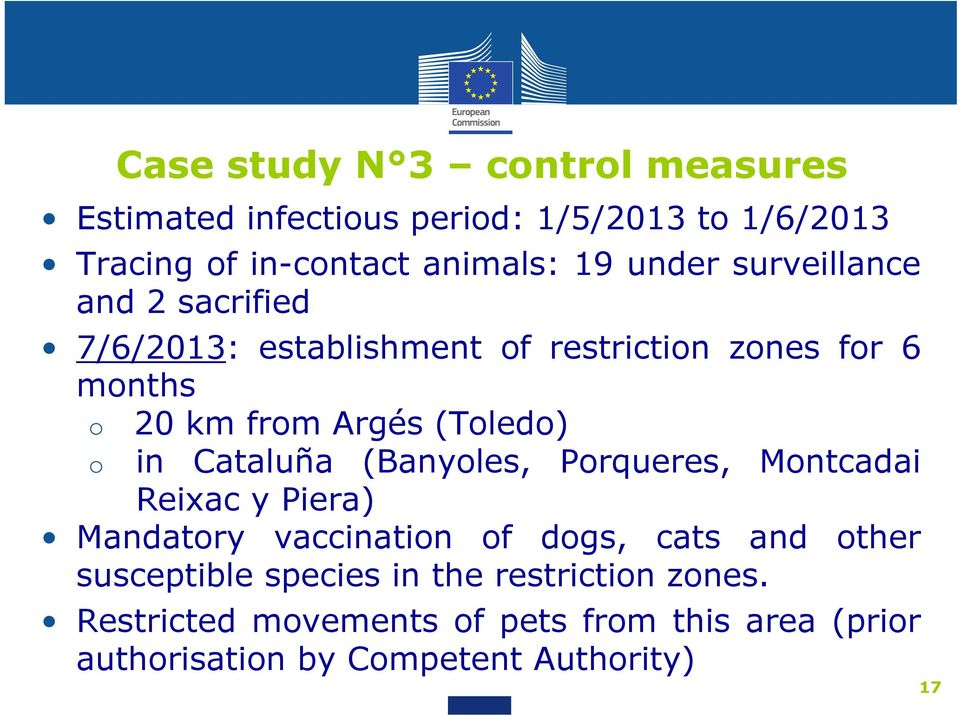 o in Cataluña (Banyoles, Porqueres, Montcadai Reixac y Piera) Mandatory vaccination of dogs, cats and other susceptible