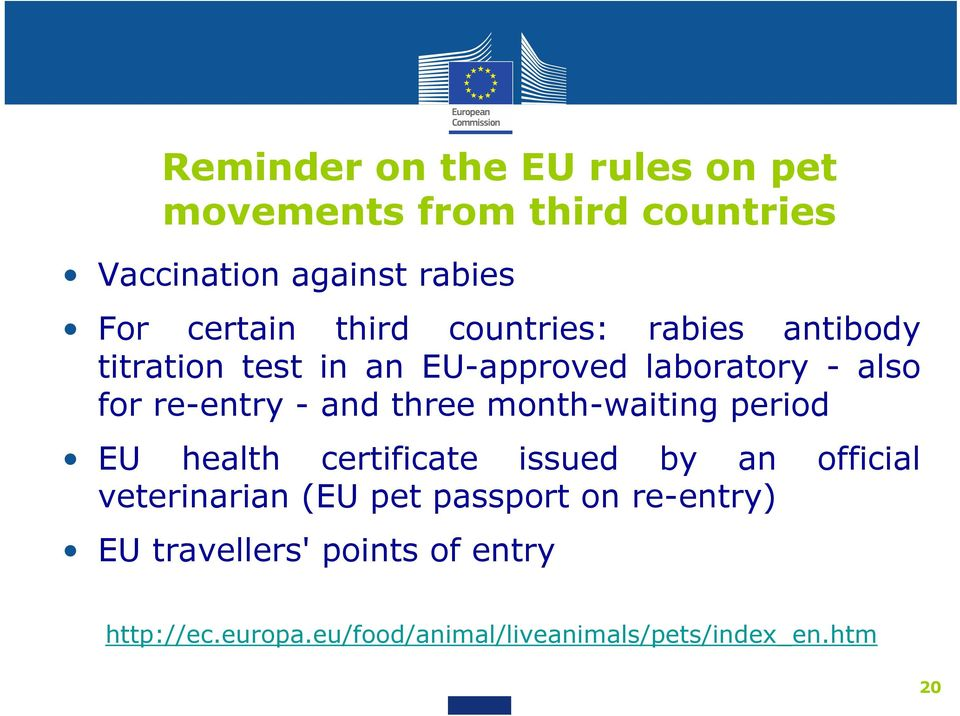 three month-waiting period EU health certificate issued by an official veterinarian (EU pet passport on