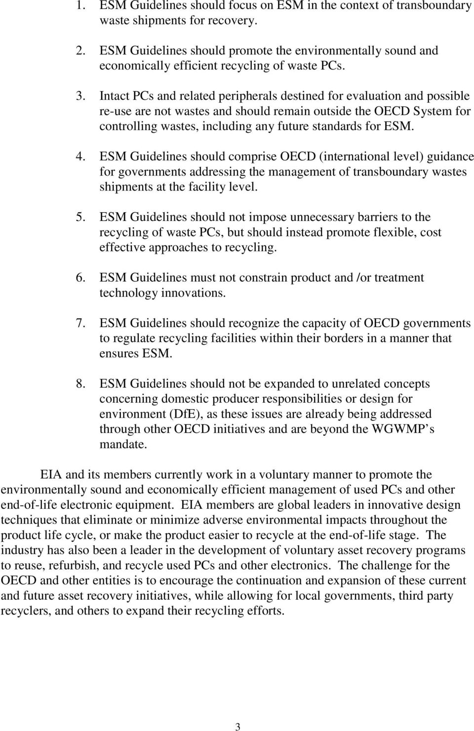 Intact PCs and related peripherals destined for evaluation and possible re-use are not wastes and should remain outside the OECD System for controlling wastes, including any future standards for ESM.