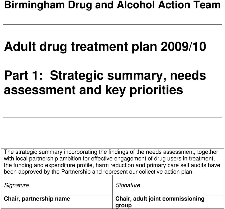engagement of drug users in treatment, the funding and expenditure profile, harm reduction and primary care self audits have been