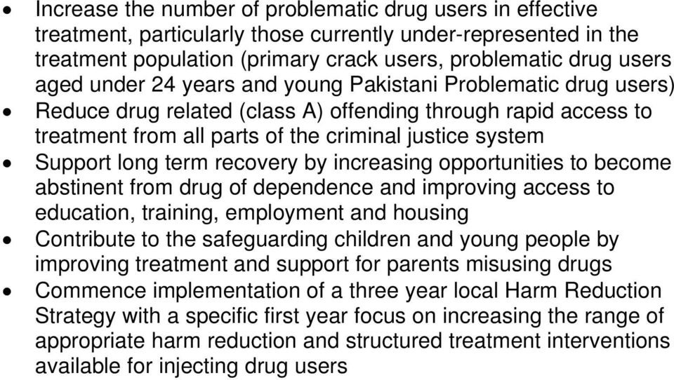 recovery by increasing opportunities to become abstinent from drug of dependence and improving access to education, training, employment and housing Contribute to the safeguarding children and young