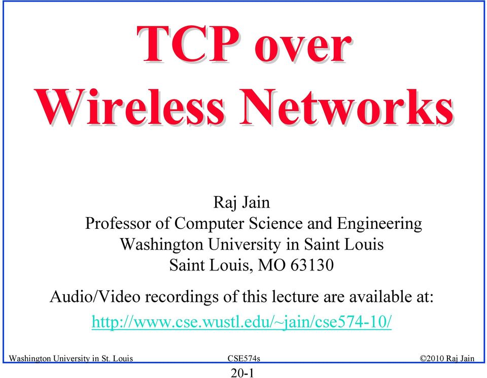 Saint Louis, MO 63130 Audio/Video recordings of this lecture