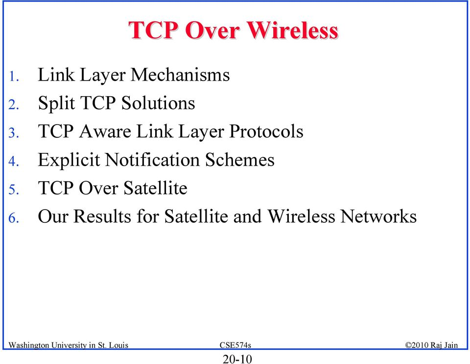 TCP Aware Link Layer Protocols 4.