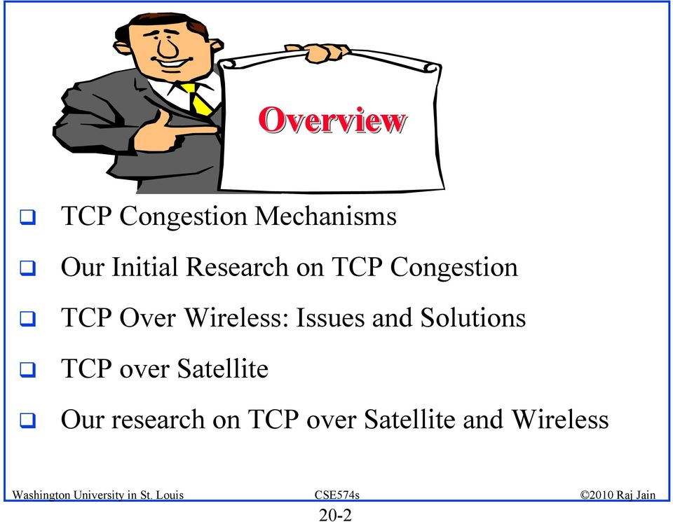 Issues and Solutions TCP over Satellite Our