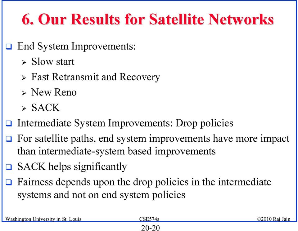 system improvements have more impact than intermediate-system based improvements SACK helps