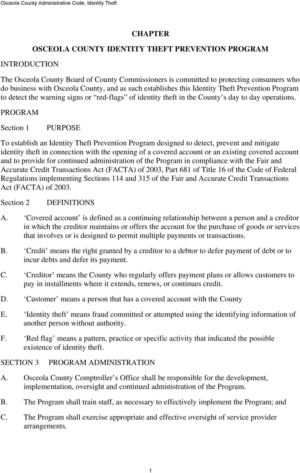 PROGRAM Section 1 PURPOSE To establish an Identity Theft Prevention Program designed to detect, prevent and mitigate identity theft in connection with the opening of a covered account or an existing