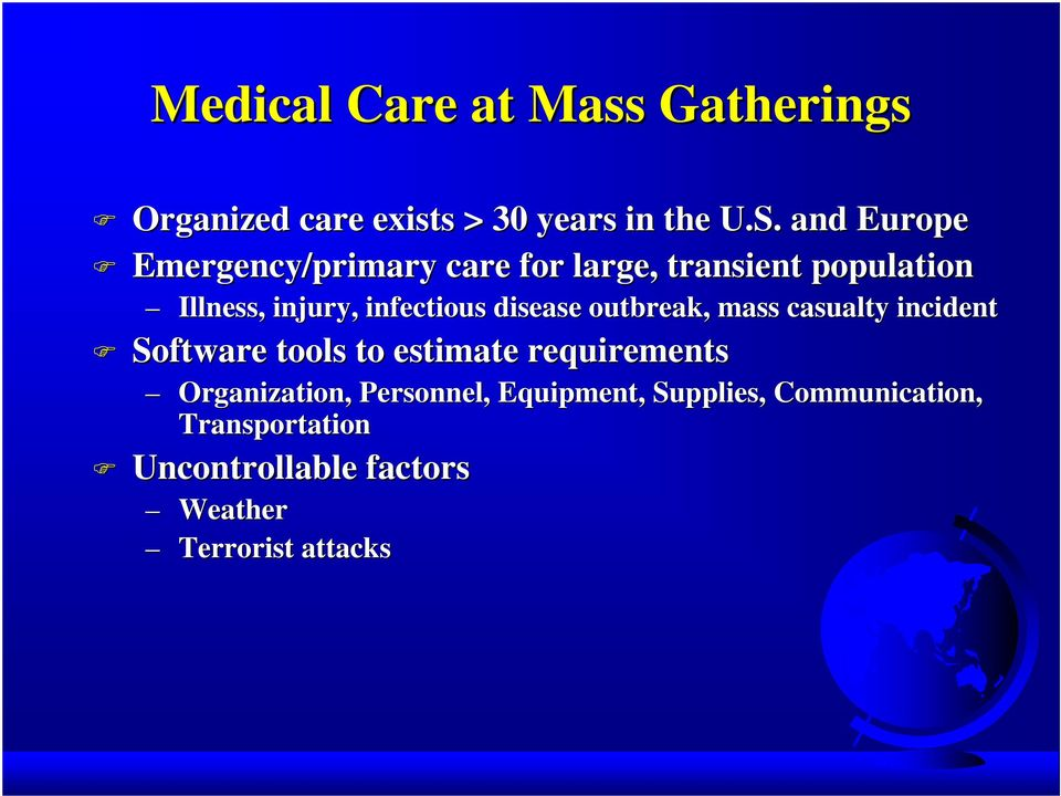 disease outbreak, mass casualty incident Software tools to estimate requirements