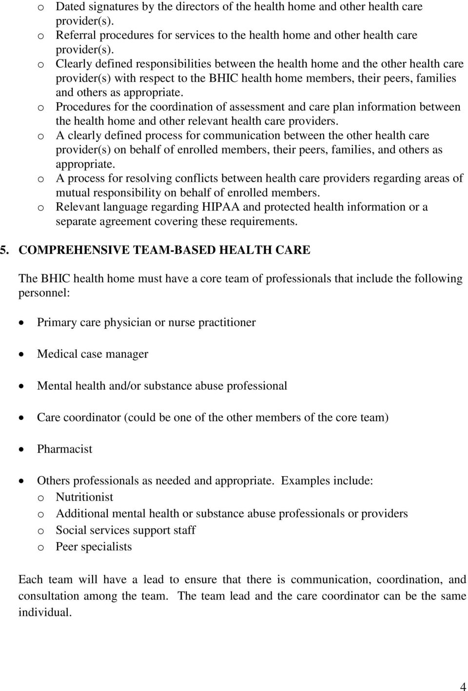 o Procedures for the coordination of assessment and care plan information between the health home and other relevant health care providers.