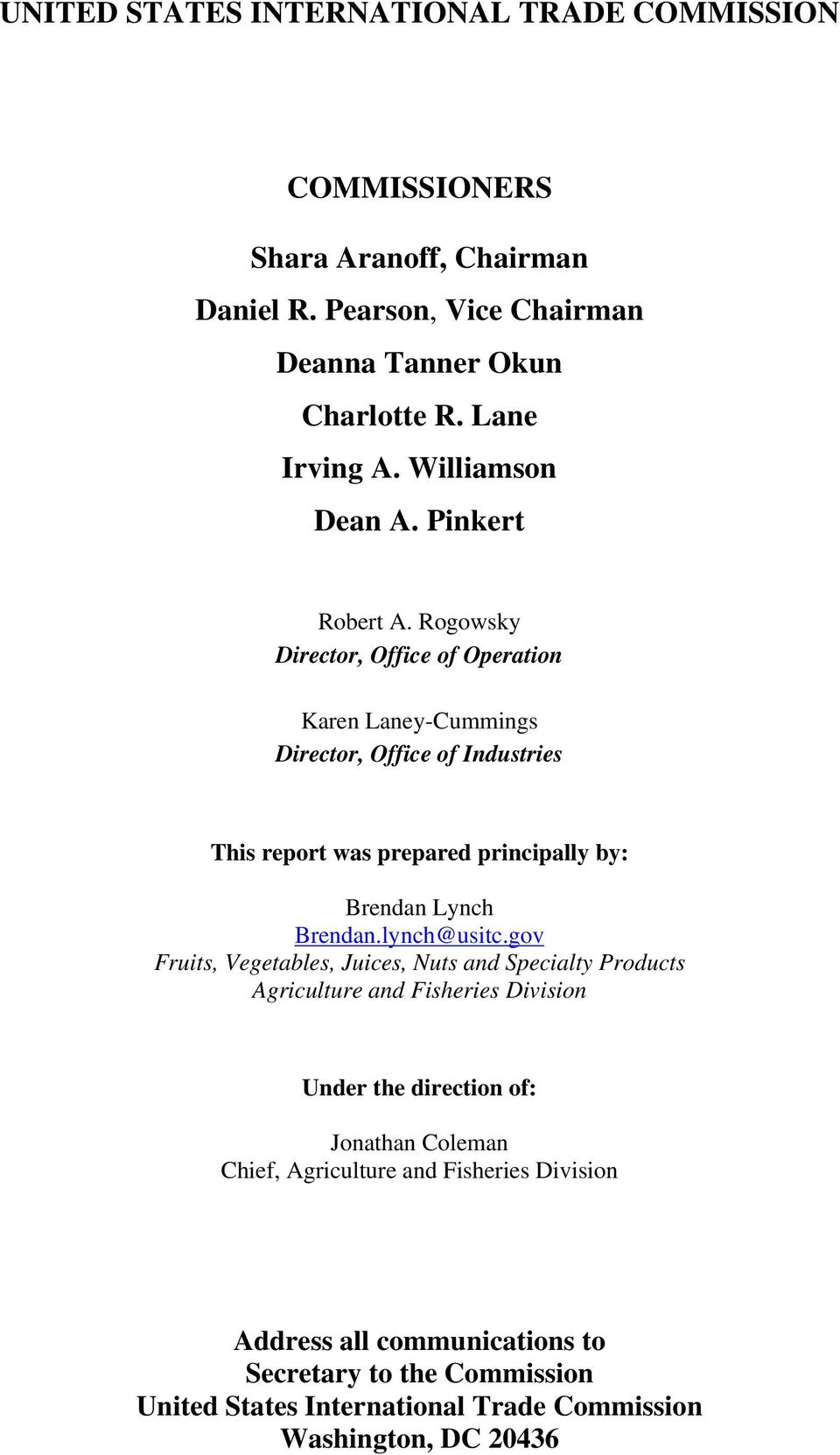 Rogowsky Director, Office of Operation Karen Laney-Cummings Director, Office of Industries This report was prepared principally by: Brendan Lynch Brendan.lynch@usitc.