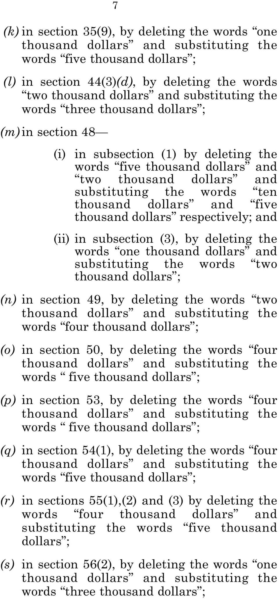 dollars and five thousand dollars respectively; and (ii) in subsection (3), by deleting the words one thousand dollars and substituting the words two thousand dollars ; (n) in section 49, by deleting