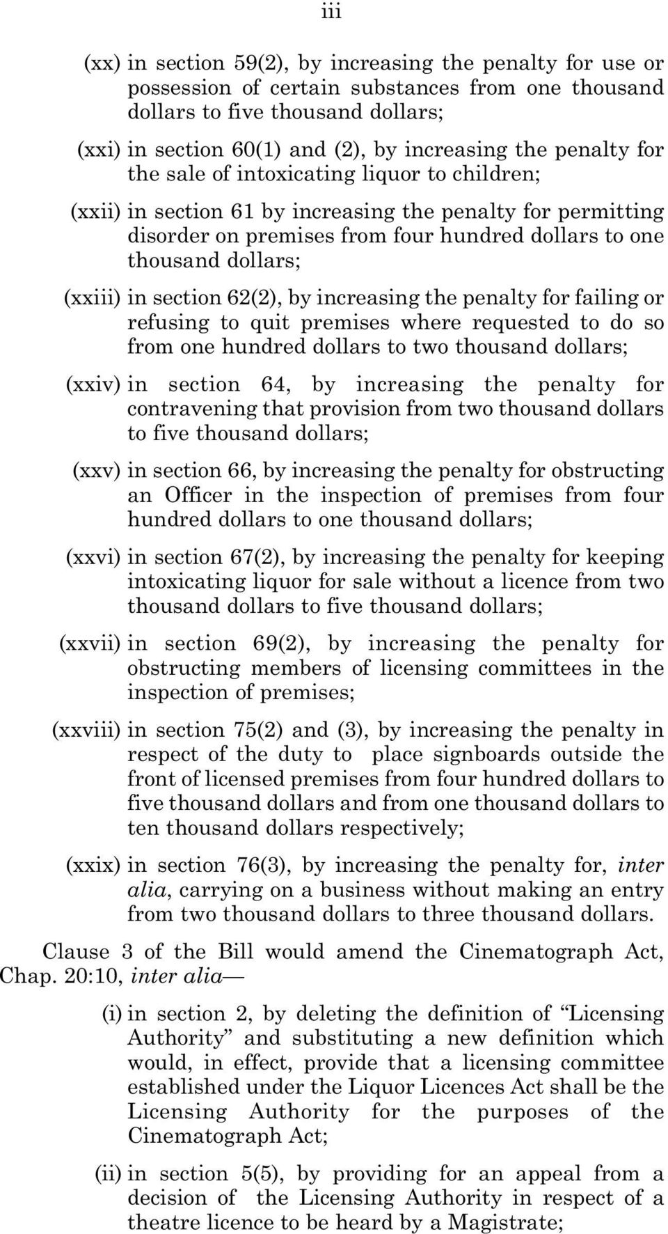 in section 62(2), by increasing the penalty for failing or refusing to quit premises where requested to do so from one hundred dollars to two thousand dollars; (xxiv) in section 64, by increasing the