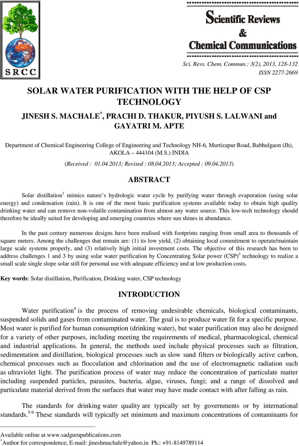 04.2013) ABSTRACT Solar distillation 1 mimics nature s hydrologic water cycle by purifying water through evaporation (using solar energy) and condensation (rain).