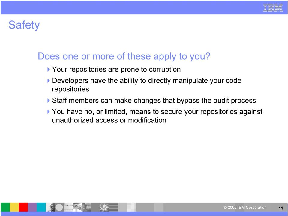manipulate your code repositories Staff members can make changes that bypass the