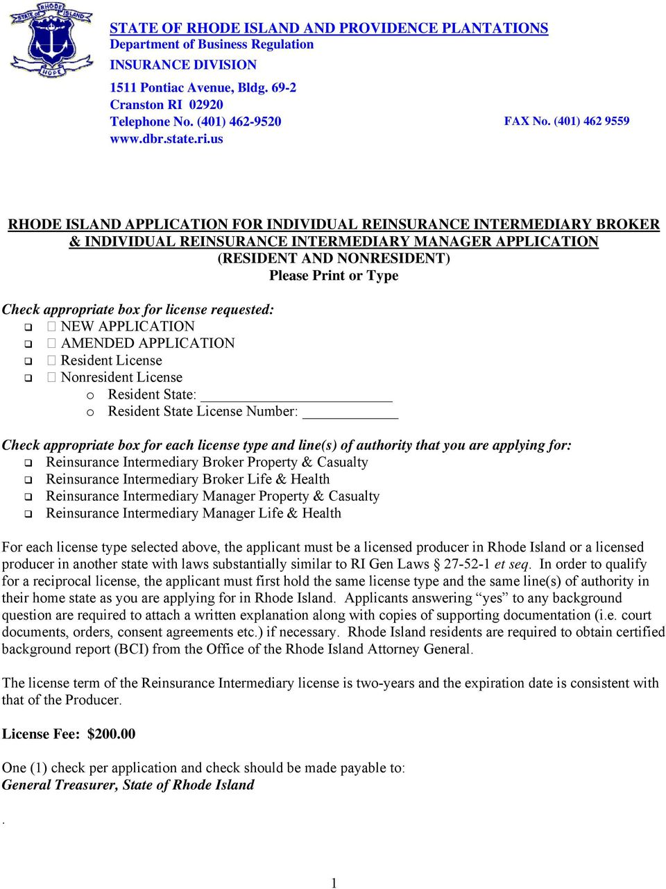 us RHODE ISLAND APPLICATION FOR INDIVIDUAL REINSURANCE INTERMEDIARY BROKER & INDIVIDUAL REINSURANCE INTERMEDIARY MANAGER APPLICATION (RESIDENT AND NONRESIDENT) Please Print or Type Check appropriate