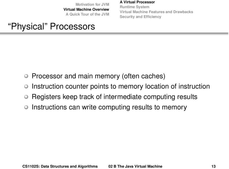 memory location of instruction Registers keep track of intermediate computing results Instructions