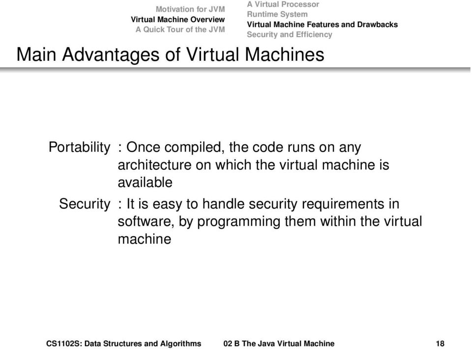 virtual machine is available Security : It is easy to handle security requirements in software, by