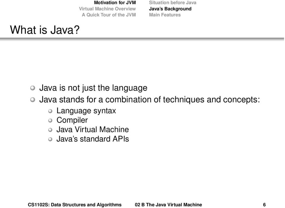is not just the language Java stands for a combination of techniques and