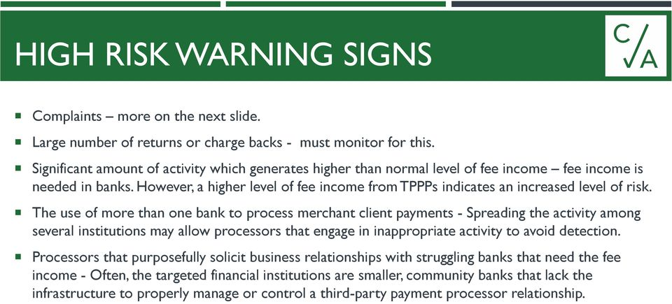 However, a higher level of fee income from TPPPs indicates an increased level of risk.