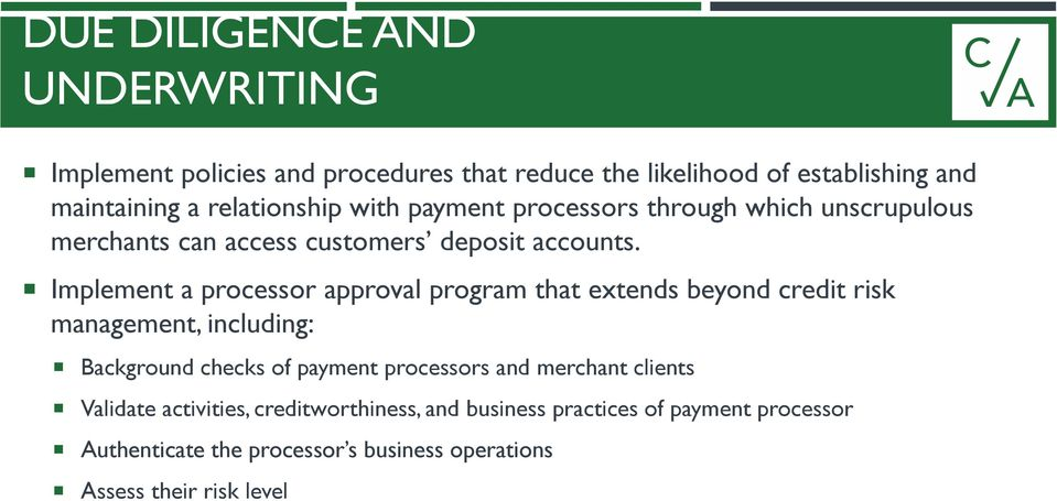 Implement a processor approval program that extends beyond credit risk management, including: Background checks of payment processors and