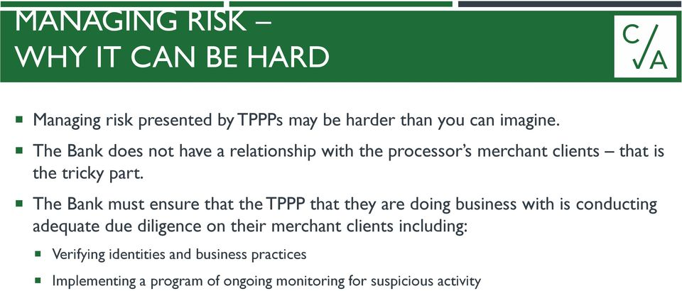 The Bank must ensure that the TPPP that they are doing business with is conducting adequate due diligence on their