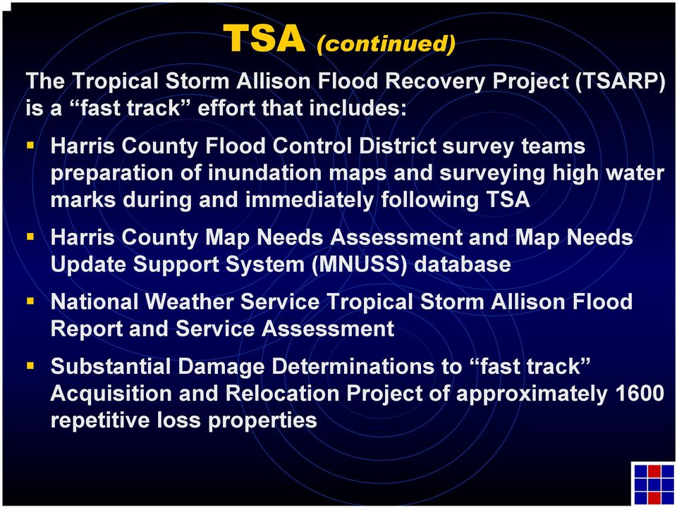 Needs Assessment and Map Needs Update Support System (MNUSS) database National Weather Service Tropical Storm Allison Flood Report and