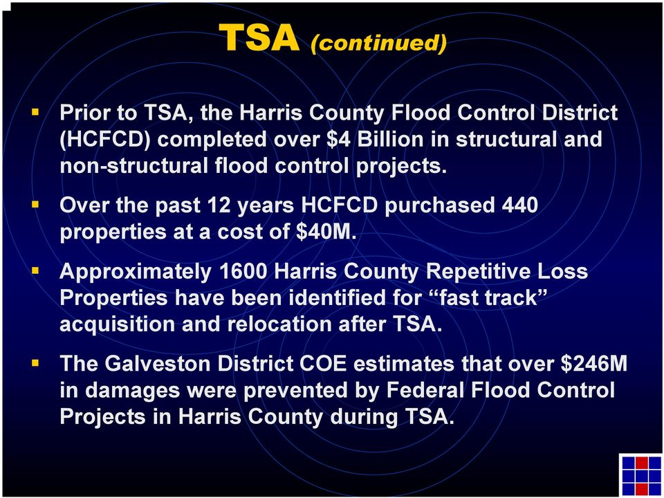 Approximately 1600 Harris County Repetitive Loss Properties have been identified for fast track acquisition and relocation